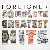 Complete Greatest Hits by Foreigner