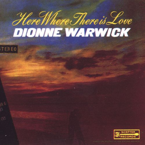 Here Where There Is Love by Dionne Warwick