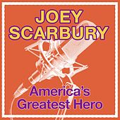 America's Greatest Hero by Joey Scarbury