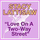 Love On A Two-Way Street by Stacy Lattisaw
