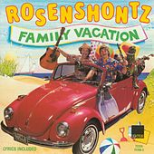 Family Vacation de Rosenshontz