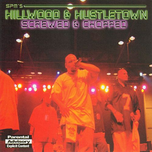 Hillwood and Hustletown by South Park Mexican