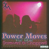 Power Moves S&C by South Park Mexican