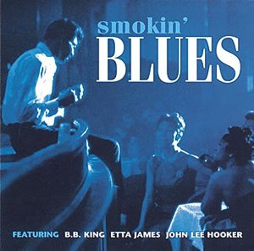 Smokin' Blues by Various Artists