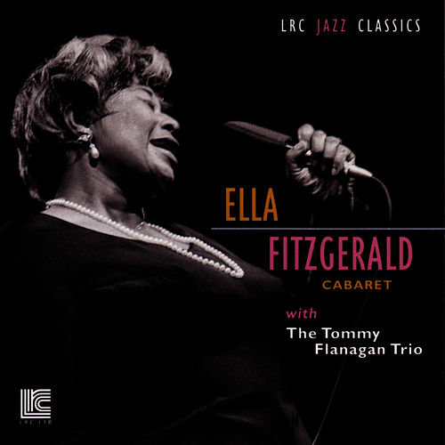 Cabaret with The Tommy Flanagan Trio by Ella Fitzgerald