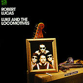 Luke And The Locomotives by Robert Lucas