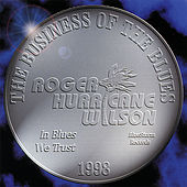 Business Of The Blues by Roger Hurricane Wilson
