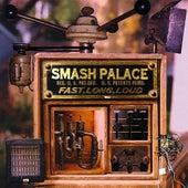 Fast, Long, Loud by Smash Palace