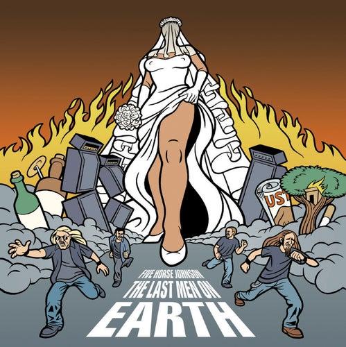 Last Men On Earth by Five Horse Johnson