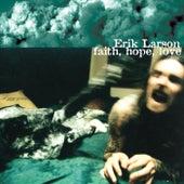 Faith, Hope, Love by Erik Larson