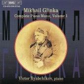 GLINKA: Complete Piano Music, Vol. 1 by Mikhail Glinka