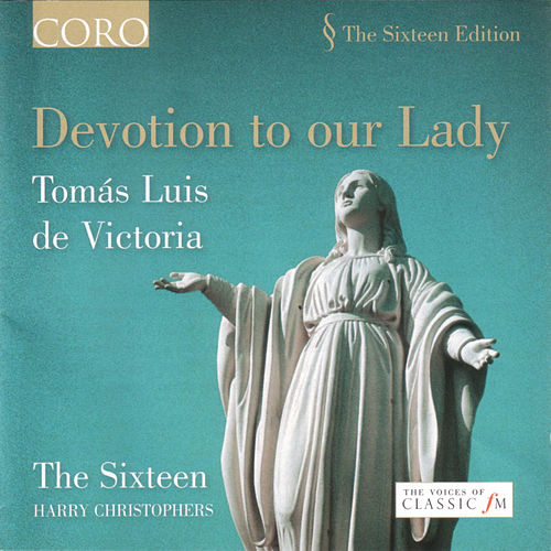 Devotion to Our Lady by The Sixteen and Harry Christophers