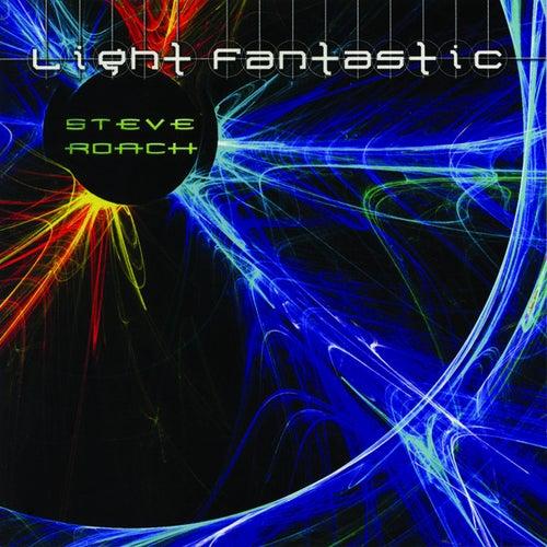 Light Fantastic by Steve Roach
