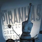 Erotic Grit Movies by The Piranhas