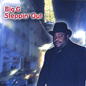 Steppin Out by Big G