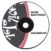 Music to Strip By by Evil Jake