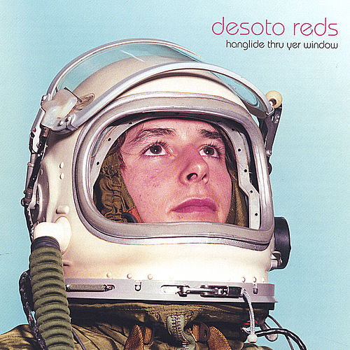 Hanglide Thru Yer Window by Desoto Reds