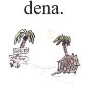Dena by Dena