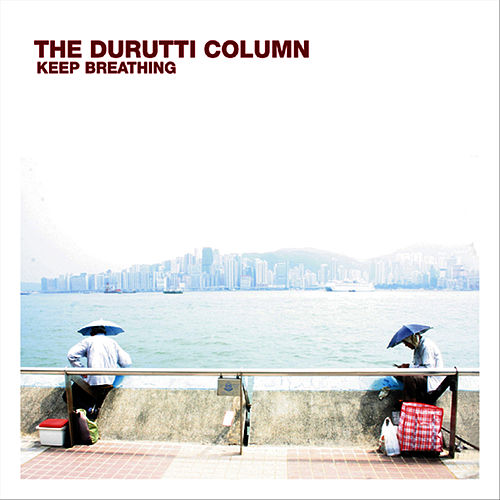 Keep Breathing by The Durutti Column