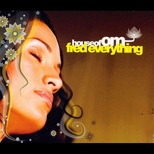 House Of Om: Fred Everything by Fred Everything