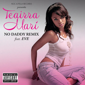 No Daddy (remix) Feat. Eve by Teairra Mari