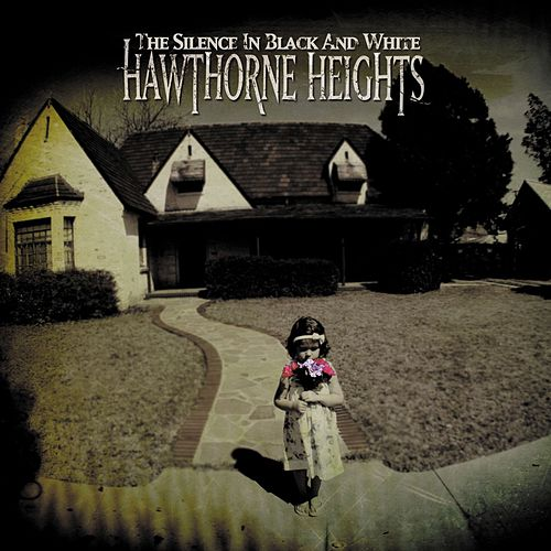 The Silence In Black And White by Hawthorne Heights