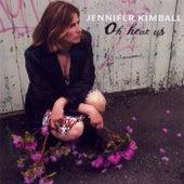 Oh Hear Us by Jennifer Kimball