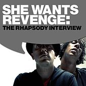 She Wants Revenge: The Rhapsody Interview by She Wants Revenge