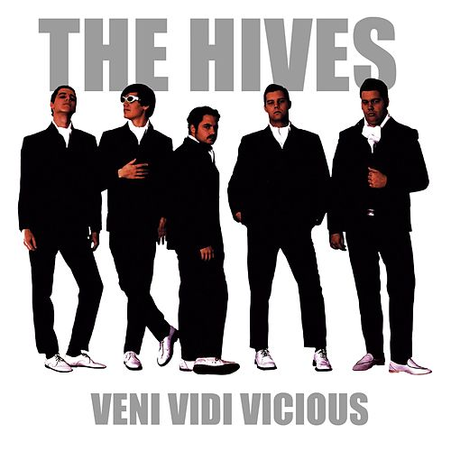 Veni Vidi Vicious by The Hives