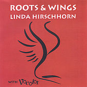 Roots and Wings von Linda Hirschhorn