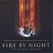 Fire By Night by Keith and Sanna Luker with FreeWind