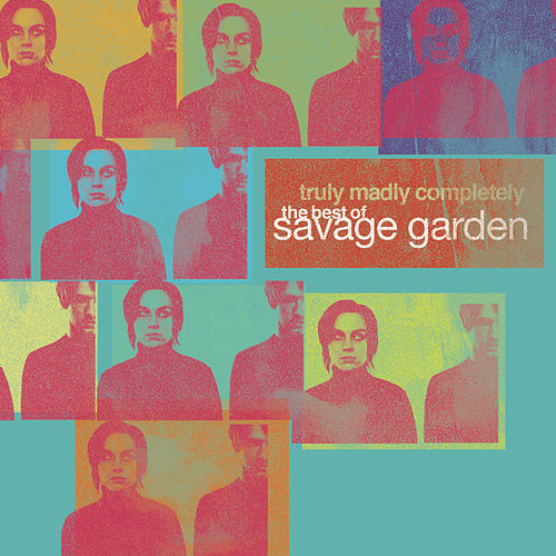 Savage garden by savage garden Truly madly deeply by savage garden
