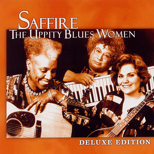 Saffire: The Uppity Blues Women (Deluxe Edition) by Saffire-The Uppity Blues Women