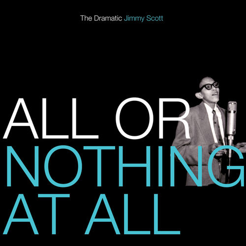 All or Nothing at All:The Dramatic Jimmy Scott by Jimmy Scott