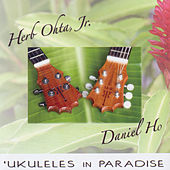 `Ukuleles In Paradise by Herb Ohta, Jr.