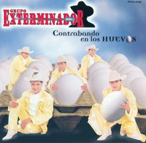 Contrabando En Los Huevos by Grupo Exterminador