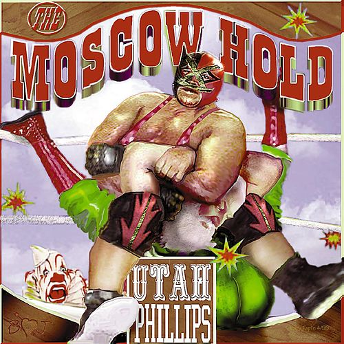The Moscow Hold & Other Stories by Utah Phillips