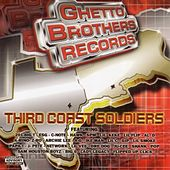 Third Coast Soldiers by Ghetto Brothers