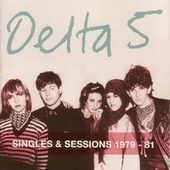 Singles & Sessions 1979-81 by Delta 5