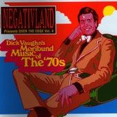 Negativland Presents Over The Edge Vol. 4: Dick Vaughn's Moribund Music Of The 1970's by Negativland