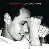 You Sang To Me de Marc Anthony