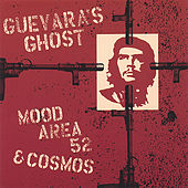 Guevara's Ghost by Mood Area 52