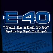 Tell Me When To Go by E-40