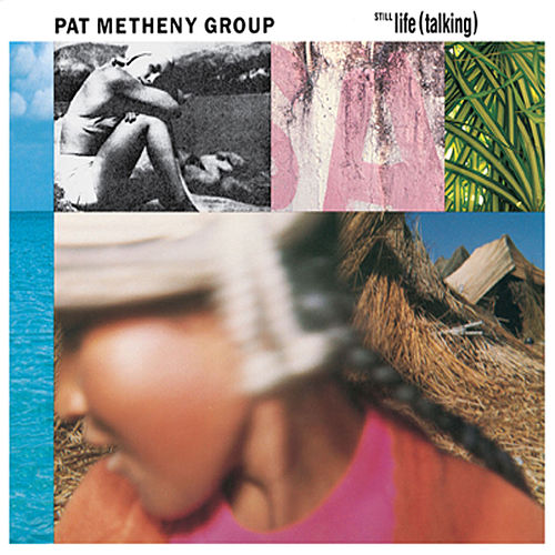 Still Life (Talking) de Pat Metheny