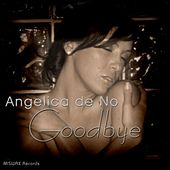 Goodbye by Angelica De No