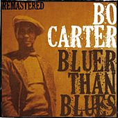Bo Carter, Bluer Than Blues (Remastered) by Bo Carter
