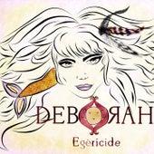Egéricide de Deborah