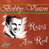 Roses Are Red (And Another Songs for the Young and Sentimantal) by Bobby Vinton