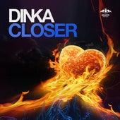 Closer by Dinka