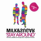 Stay Around (Edition 2) by Milk & Sugar